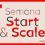 Semana Start&Scale